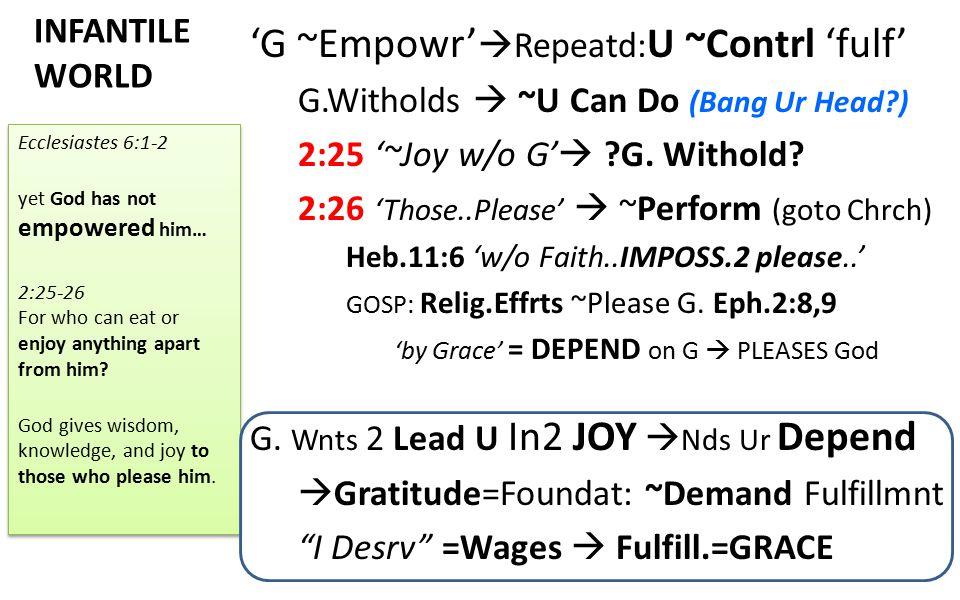 INFANTILE WORLD 'G ~Empowr'  Repeatd: U ~Contrl 'fulf' G.Witholds  ~U Can Do (Bang Ur Head?) 2:25 '~Joy w/o G'  ?G. Withold? 2:26 'Those..Please' 
