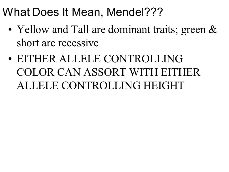 What Does It Mean, Mendel .