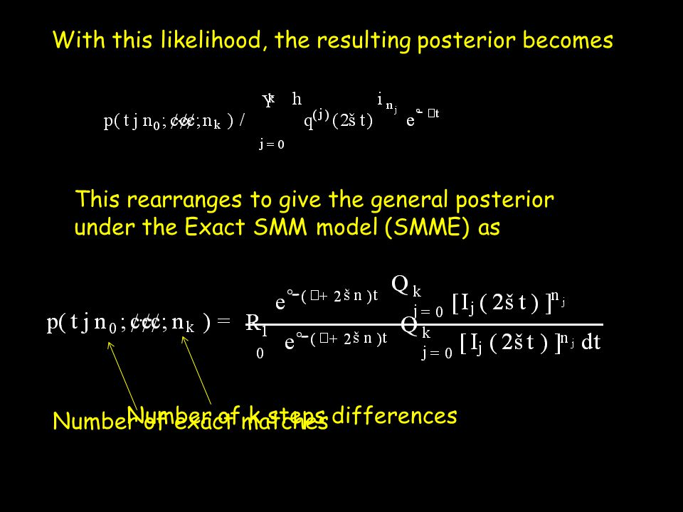 With this likelihood, the resulting posterior becomes … - This rearranges to give the general posterior under the Exact SMM model (SMME) as - - … Numb