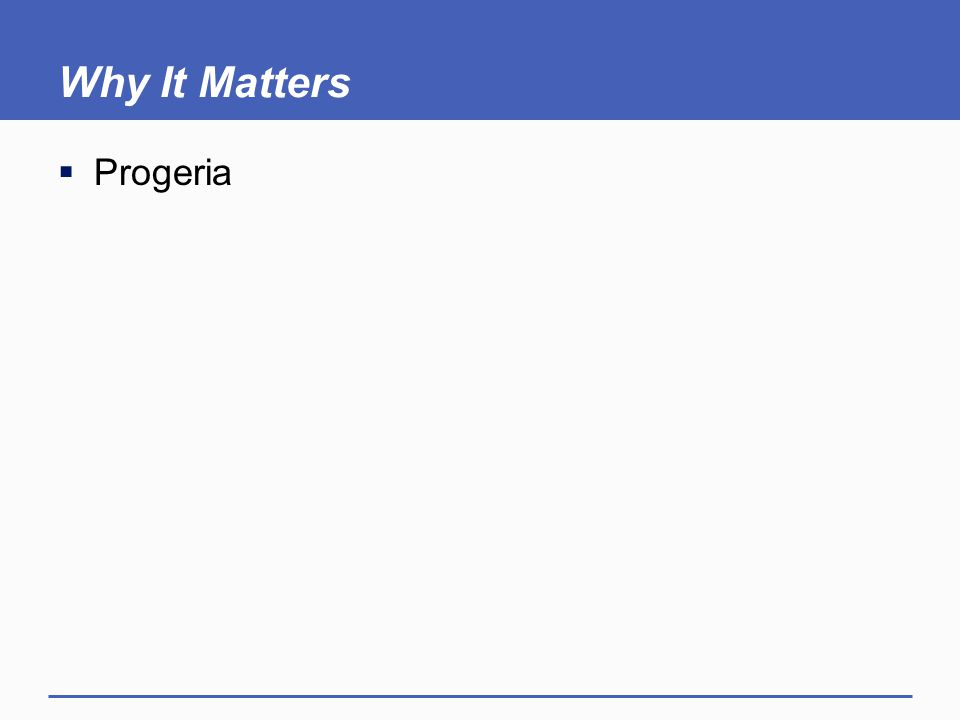 Why It Matters  Progeria