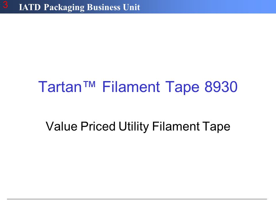 IATD Packaging Business Unit 3 Tartan™ Filament Tape 8930 Value Priced Utility Filament Tape