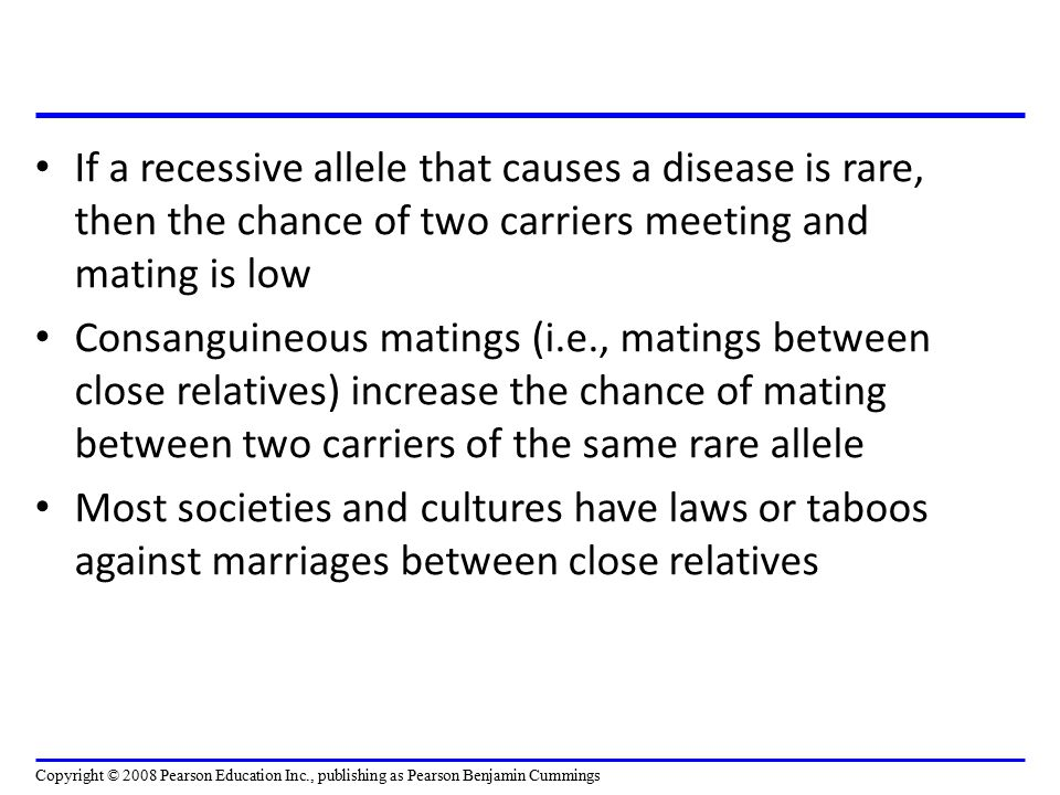 If a recessive allele that causes a disease is rare, then the chance of two carriers meeting and mating is low Consanguineous matings (i.e., matings b