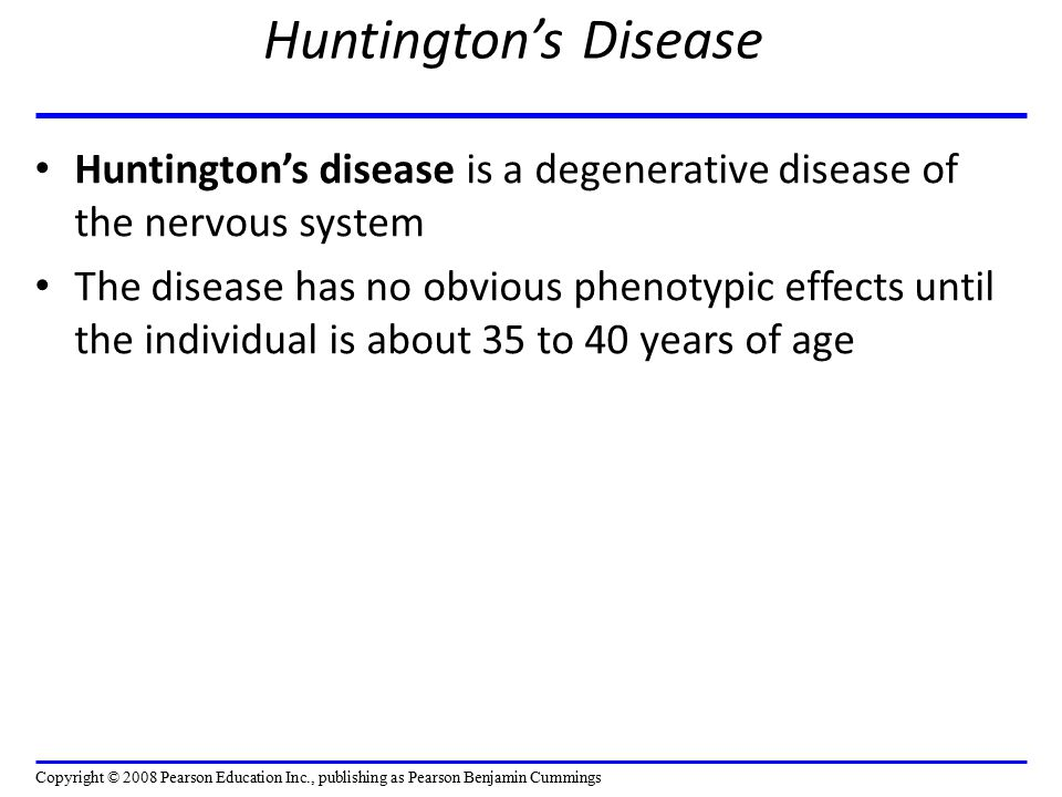Huntington's disease is a degenerative disease of the nervous system The disease has no obvious phenotypic effects until the individual is about 35 to