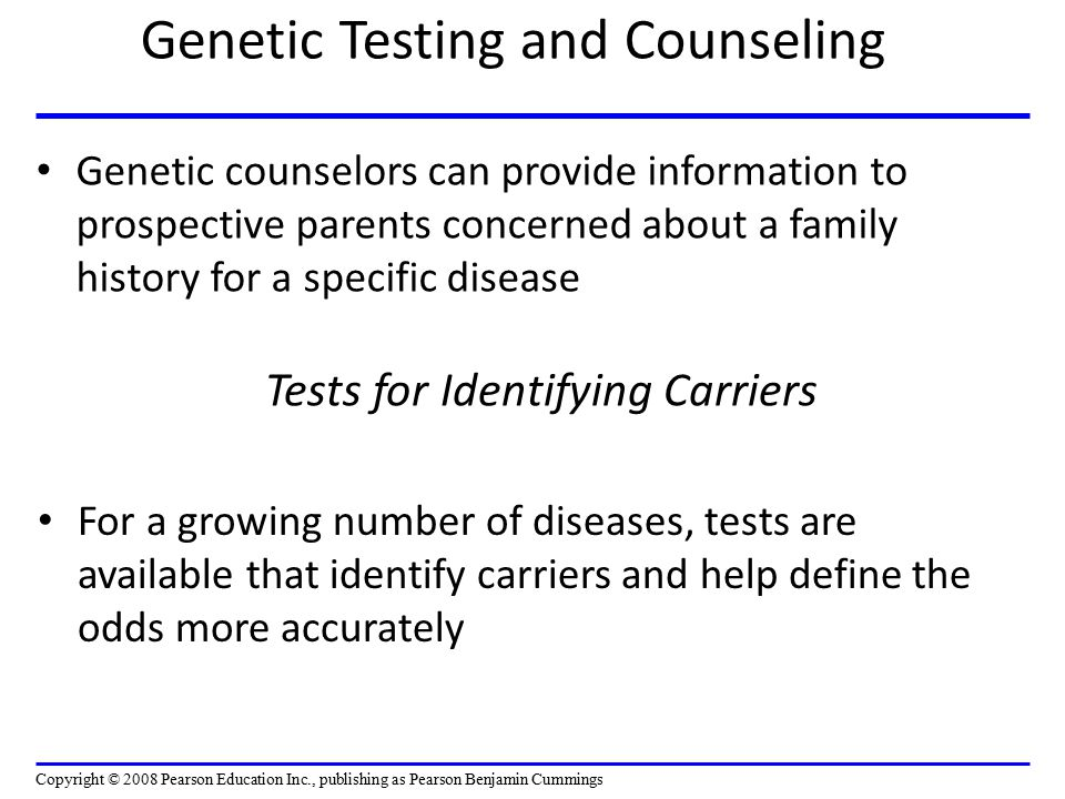 Genetic Testing and Counseling Genetic counselors can provide information to prospective parents concerned about a family history for a specific disea