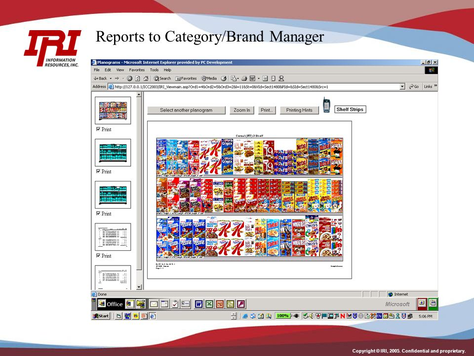 Copyright © IRI, 2005. Confidential and proprietary. Reports to Category/Brand Manager