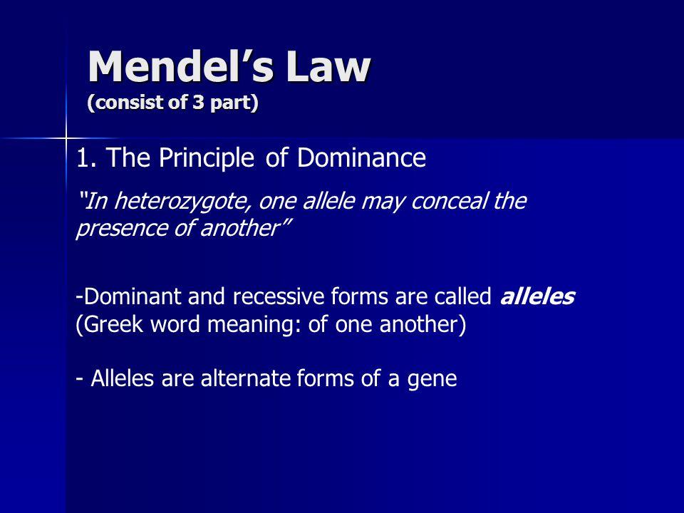 Mendel's Law (consist of 3 part) 1.