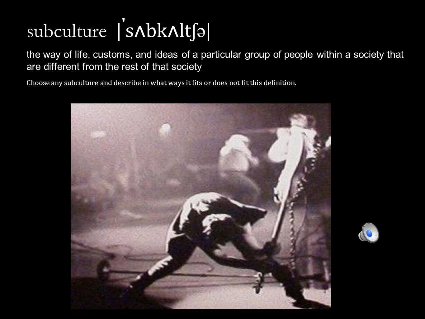 subculture | ˈ s ʌ bk ʌ lt ʃ ə | the way of life, customs, and ideas of a particular group of people within a society that are different from the rest of that society Choose any subculture and describe in what ways it fits or does not fit this definition.