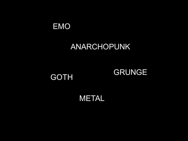 GRUNGE EMO METAL ANARCHOPUNK GOTH