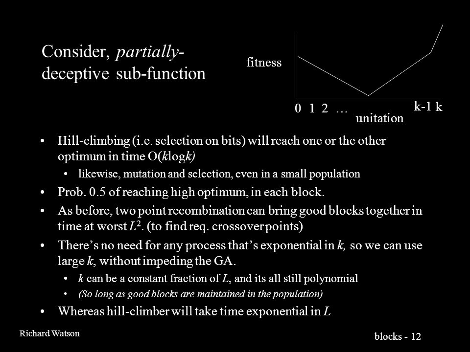 blocks - 12 Richard Watson Consider, partially- deceptive sub-function Hill-climbing (i.e.