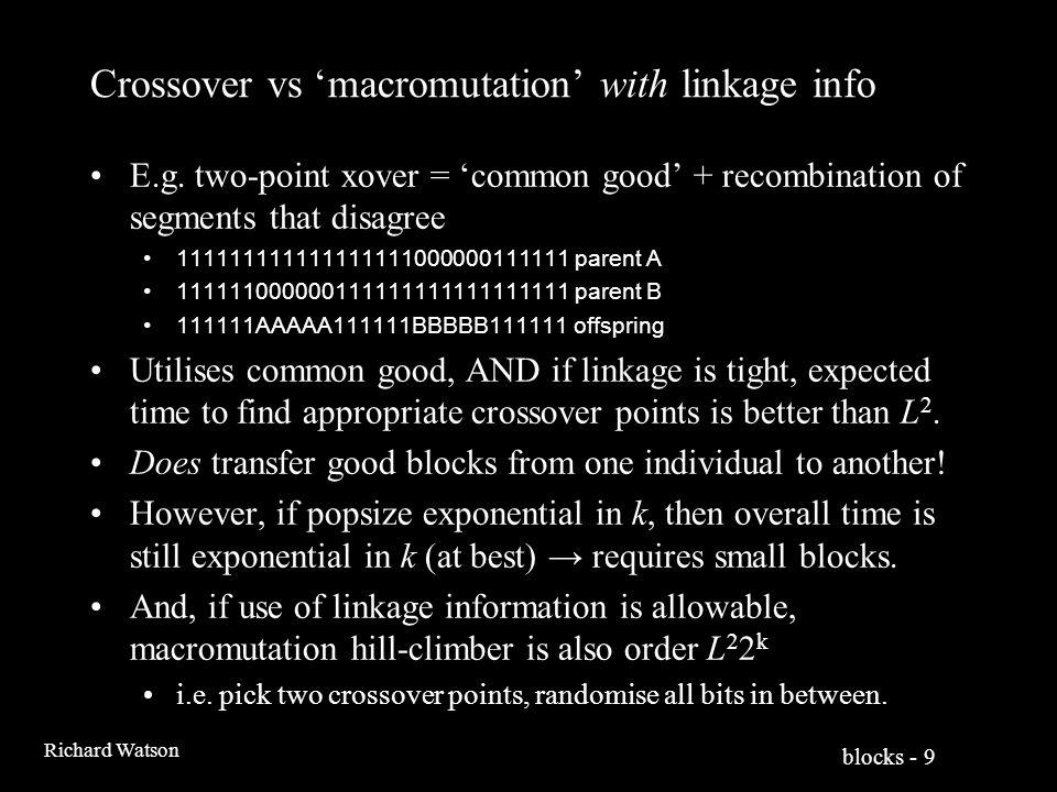 blocks - 9 Richard Watson Crossover vs 'macromutation' with linkage info E.g.
