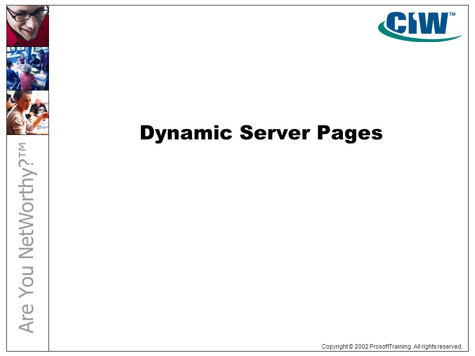 Copyright © 2002 ProsoftTraining. All rights reserved. Dynamic Server Pages