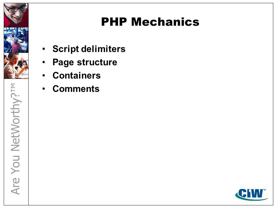PHP Mechanics Script delimiters Page structure Containers Comments