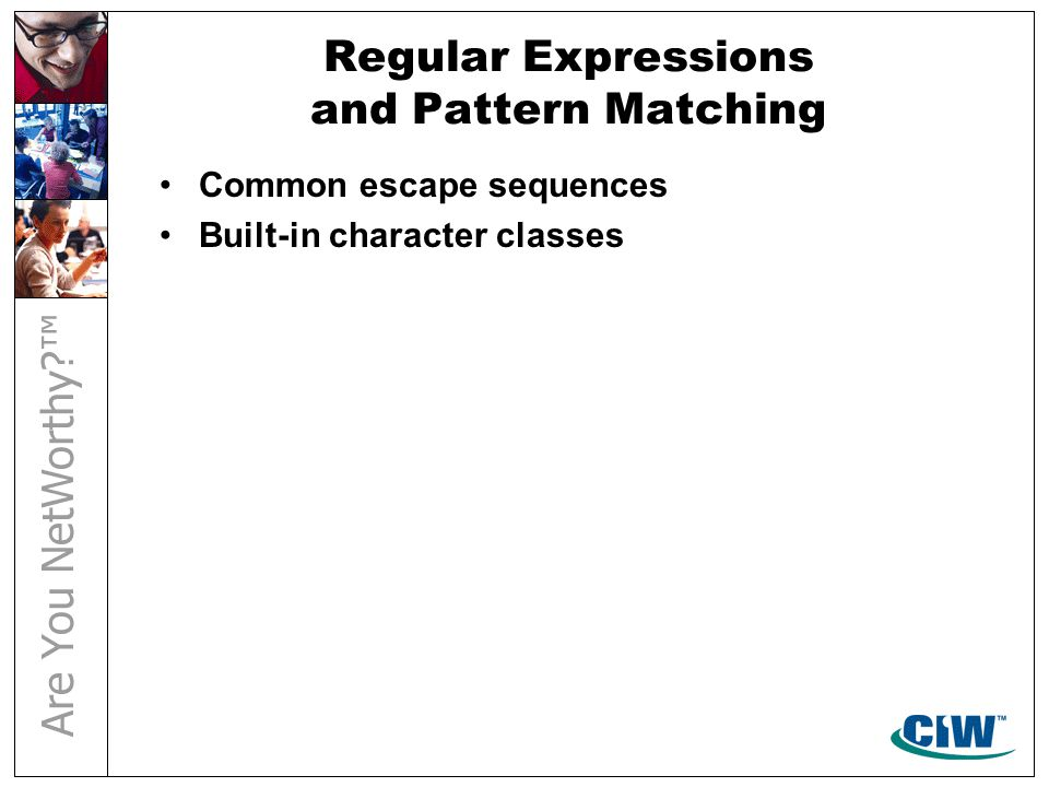 Regular Expressions and Pattern Matching Common escape sequences Built-in character classes