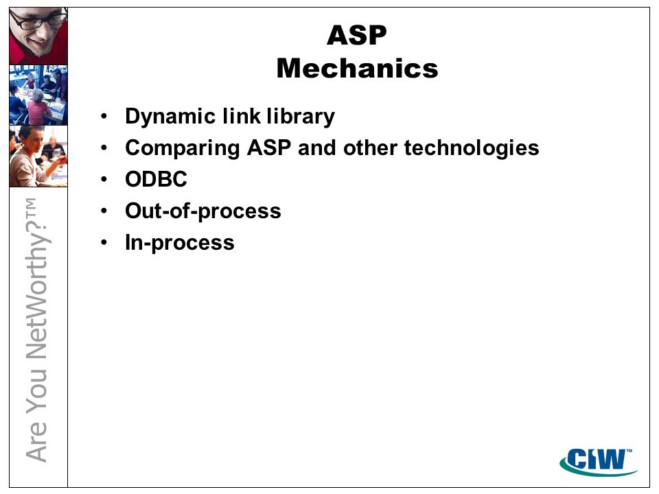 ASP Mechanics Dynamic link library Comparing ASP and other technologies ODBC Out-of-process In-process