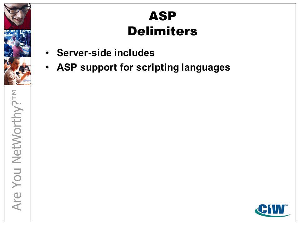 ASP Delimiters Server-side includes ASP support for scripting languages