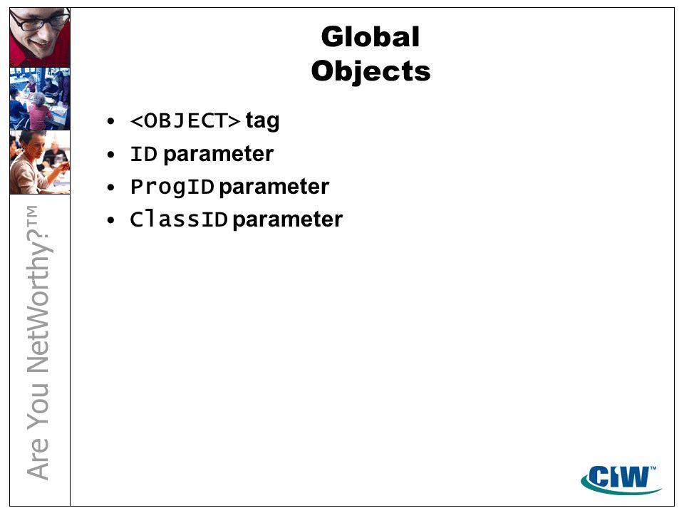 Global Objects tag ID parameter ProgID parameter ClassID parameter