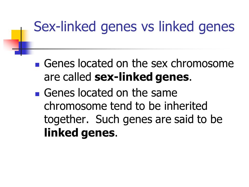 Sex-linked genes vs linked genes Genes located on the sex chromosome are called sex-linked genes. Genes located on the same chromosome tend to be inhe