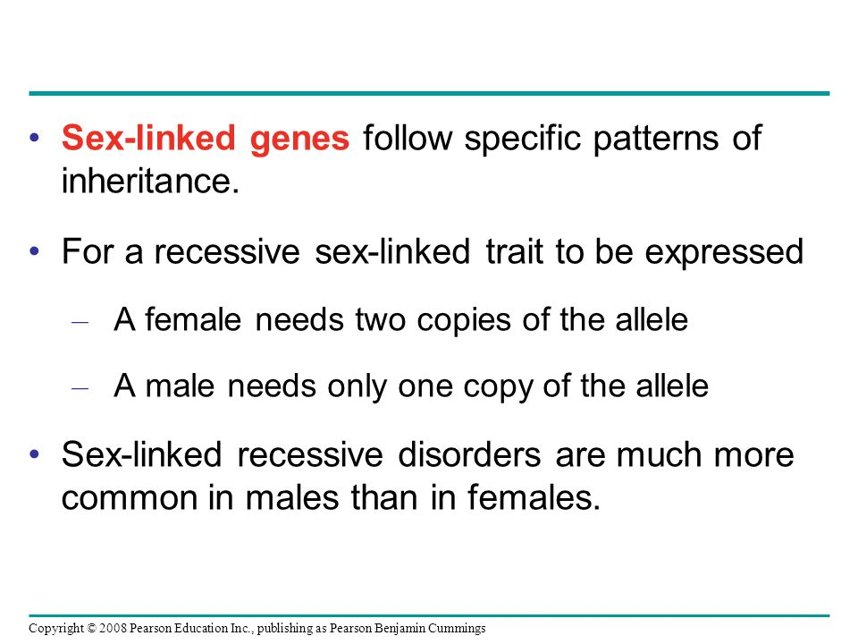 Sex-linked genes follow specific patterns of inheritance.