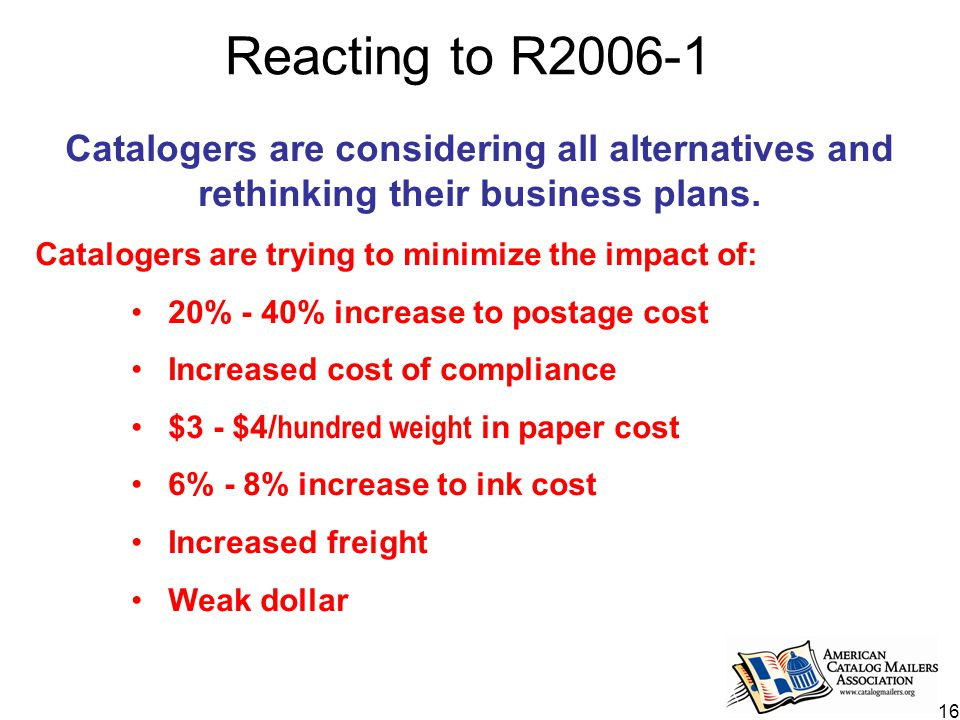 16 Reacting to R2006-1 Catalogers are considering all alternatives and rethinking their business plans.