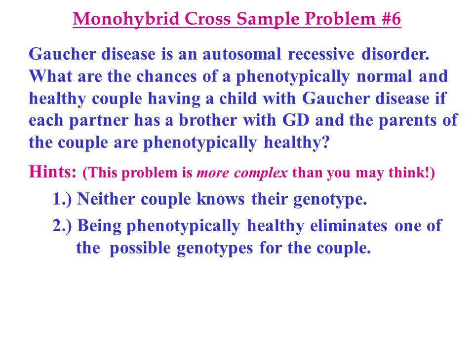 Gaucher disease is an autosomal recessive disorder.