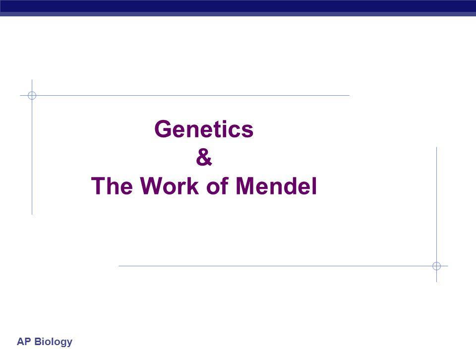 AP Biology Genetics & The Work of Mendel