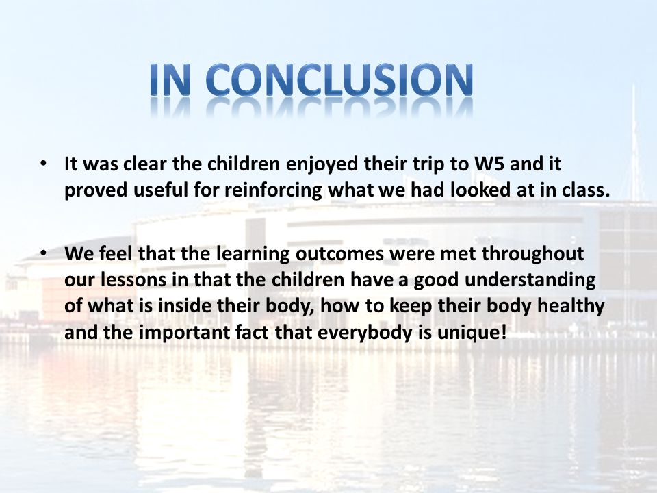 It was clear the children enjoyed their trip to W5 and it proved useful for reinforcing what we had looked at in class.