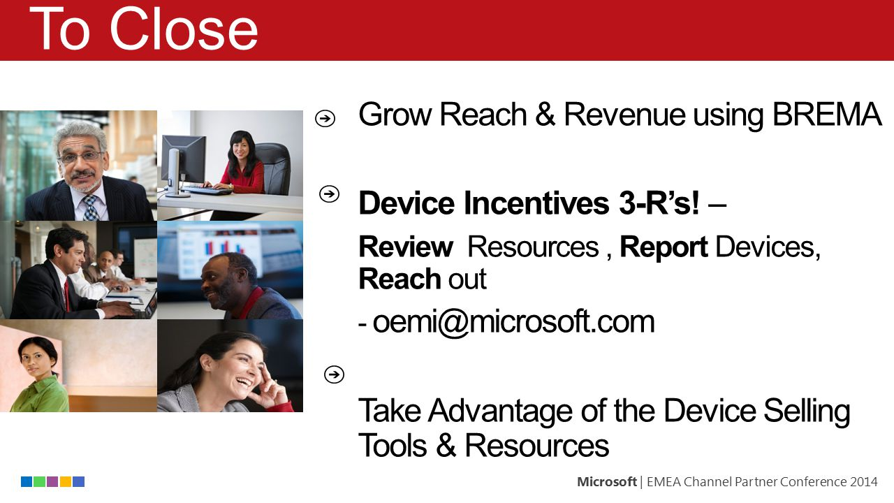 Microsoft | EMEA Channel Partner Conference 2014 Channel Incentives To Close Grow Reach & Revenue using BREMA Device Incentives 3-R's! – Review Resour