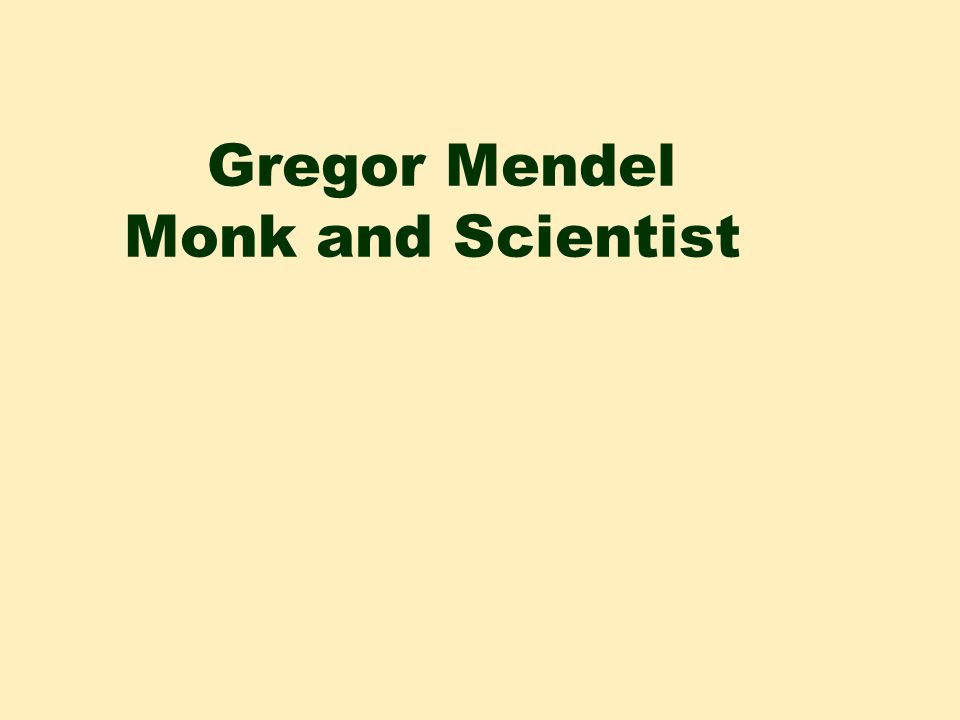 Gregor Mendel Monk and Scientist