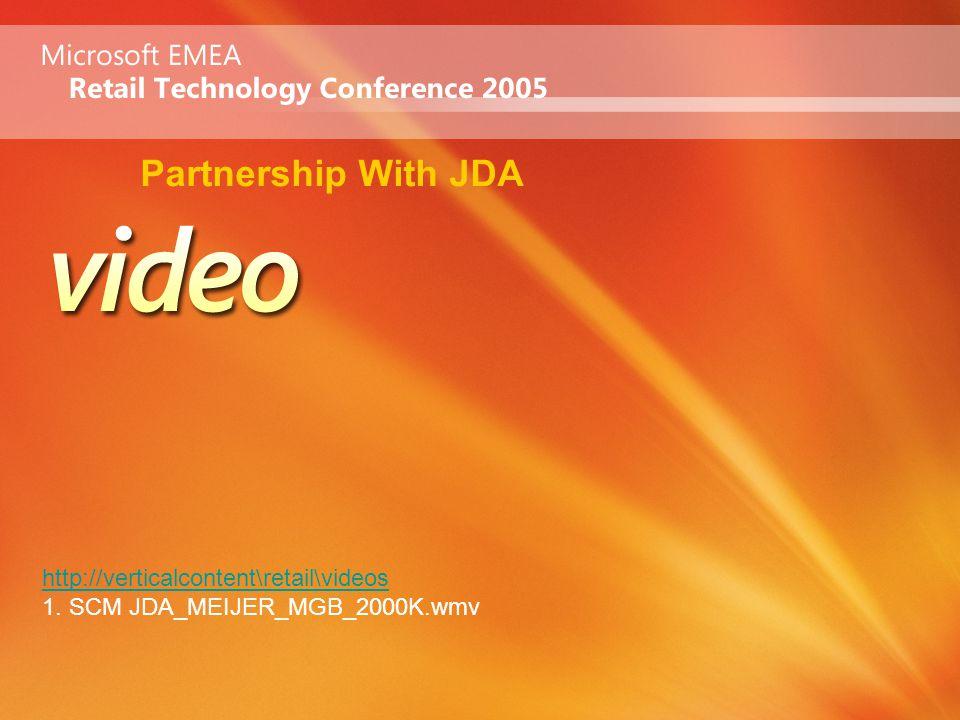 Partnership With JDA http://verticalcontent\retail\videos 1. SCM JDA_MEIJER_MGB_2000K.wmv