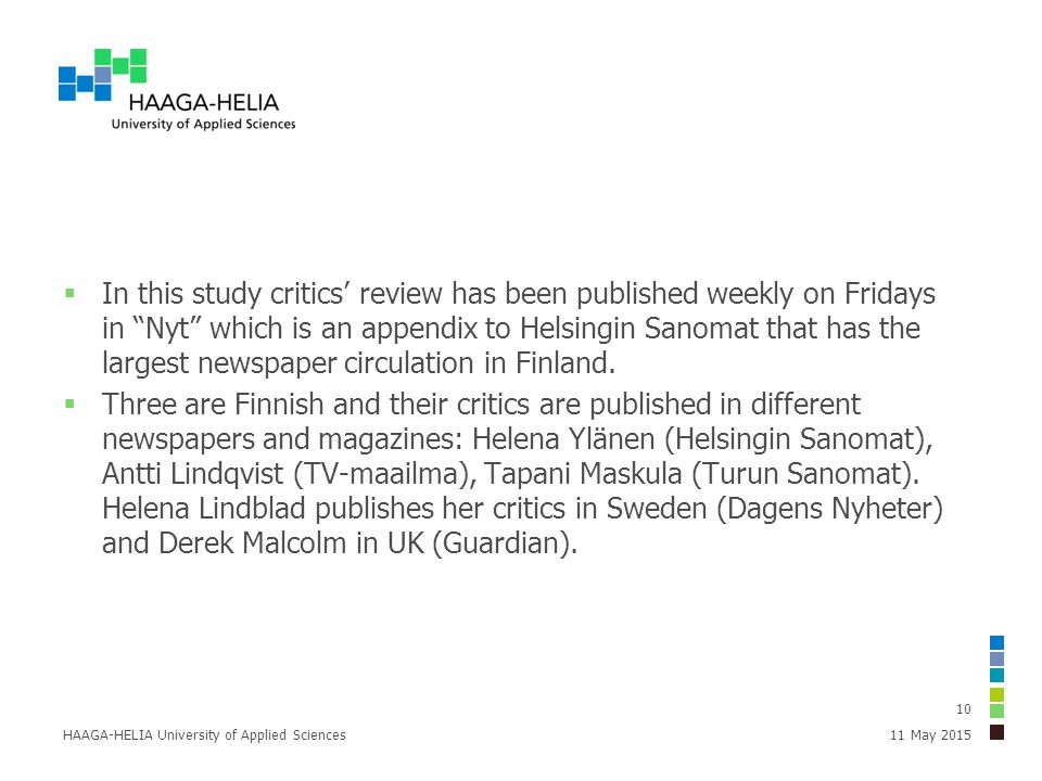 " In this study critics' review has been published weekly on Fridays in ""Nyt"" which is an appendix to Helsingin Sanomat that has the largest newspaper"