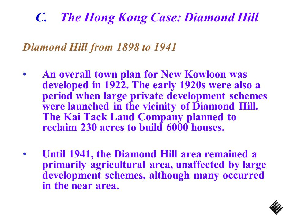 C.The Hong Kong Case: Diamond Hill Diamond Hill from 1898 to 1941 An overall town plan for New Kowloon was developed in 1922.