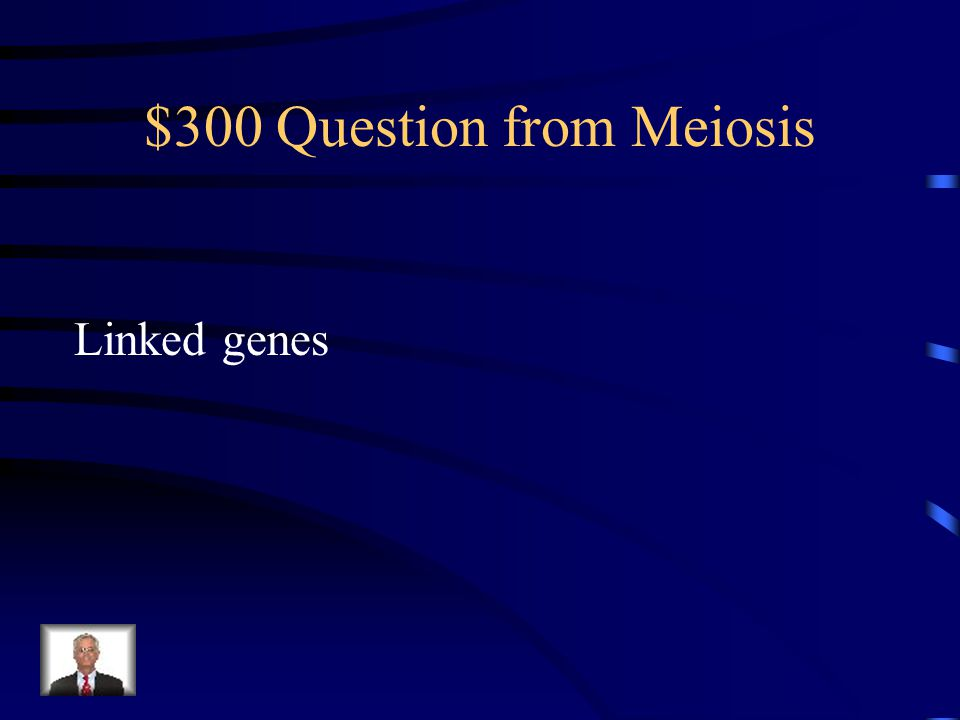 $200 Answer from Meiosis Haploid cells