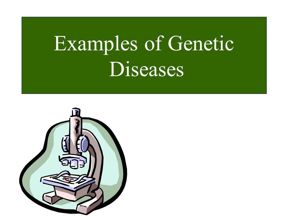 Examples of Genetic Diseases