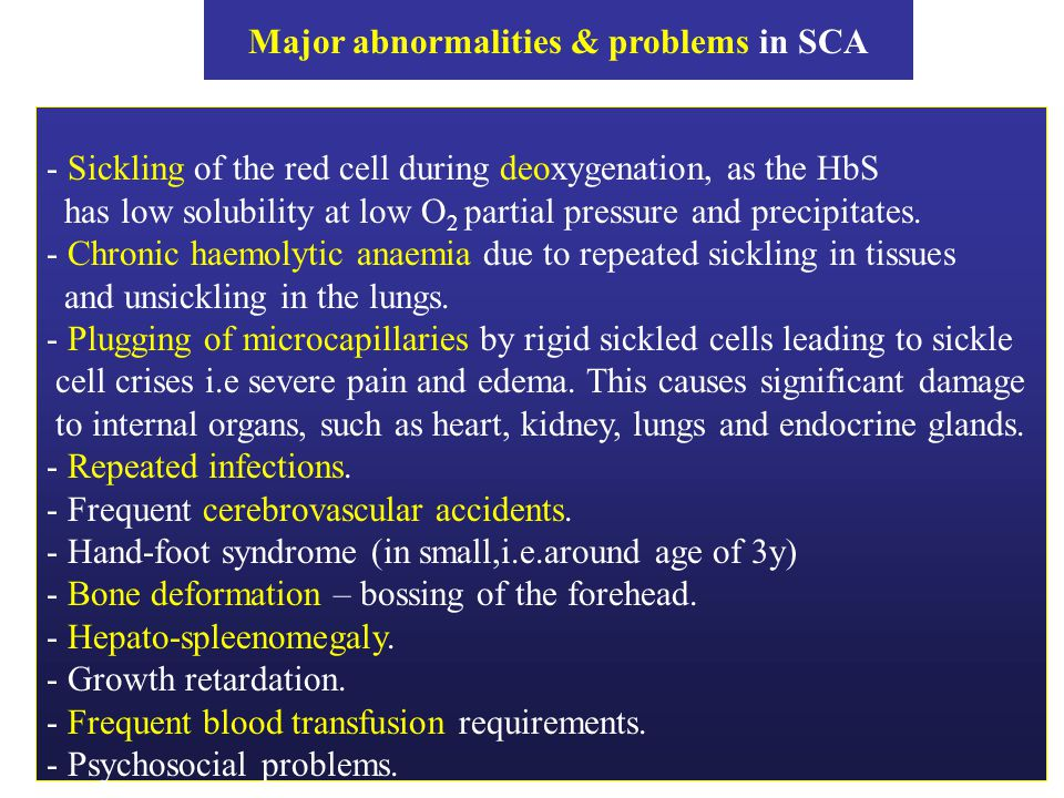 - Sickling of the red cell during deoxygenation, as the HbS has low solubility at low O 2 partial pressure and precipitates. - Chronic haemolytic anae