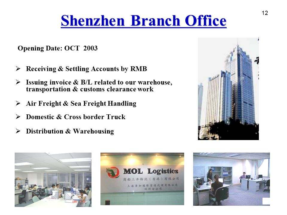 12 Shenzhen Branch Office  Receiving & Settling Accounts by RMB  Issuing invoice & B/L related to our warehouse, transportation & customs clearance