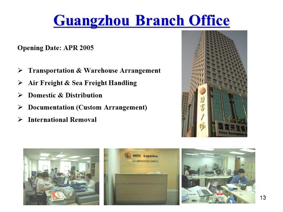 13 Guangzhou Branch Office Opening Date: APR 2005  Transportation & Warehouse Arrangement  Air Freight & Sea Freight Handling  Domestic & Distribut