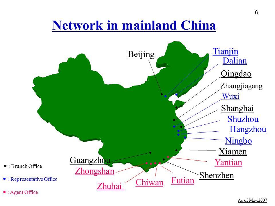 6 Beijing Qingdao Yantian ● ● ● ● Tianjin ● Futian ● Shanghai ● Zhuhai Shenzhen ● Dalian ● ● Chiwan Zhongshan ● Guangzhou ● Network in mainland China