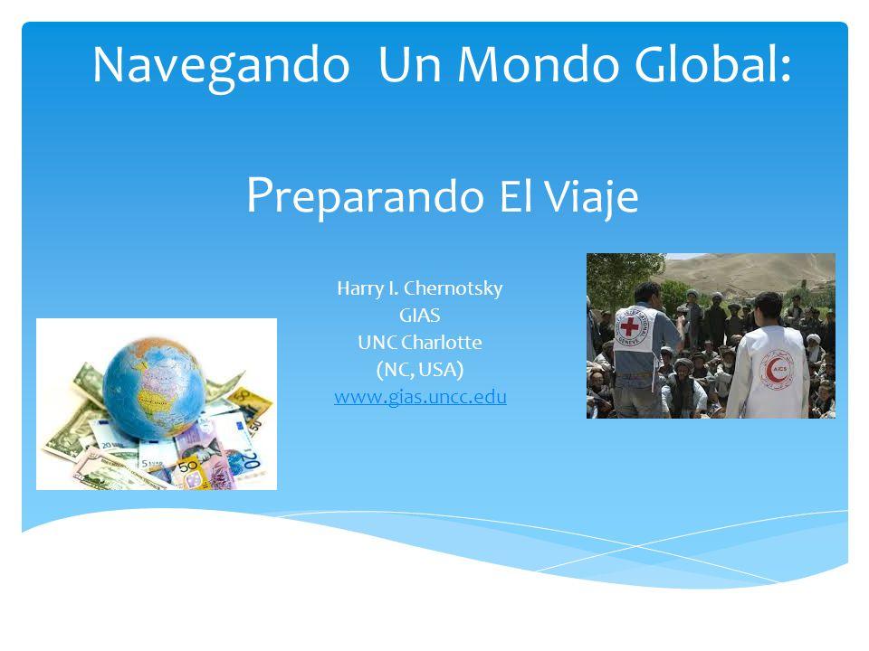 Navegando Un Mondo Global: P reparando El Viaje Harry I.