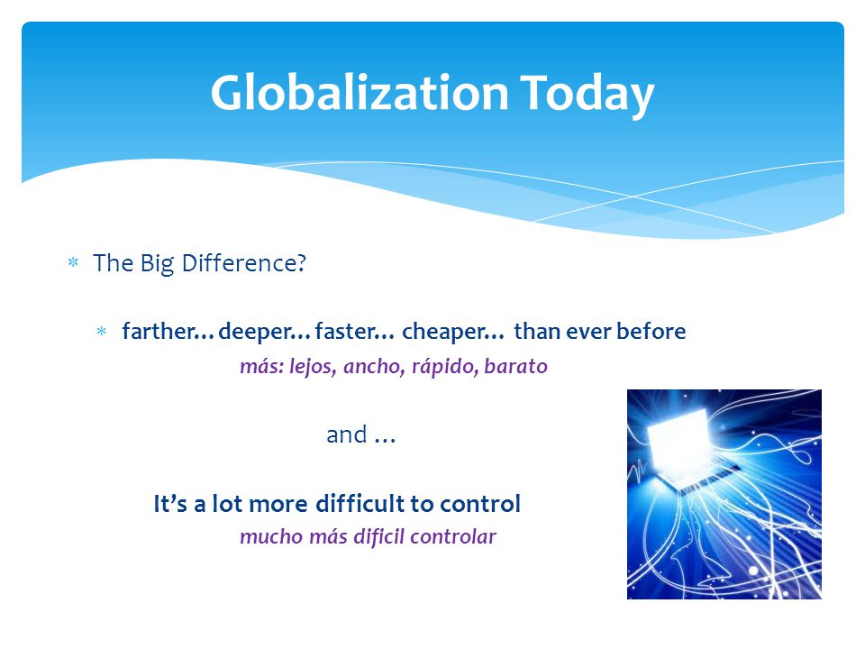 Globalization Today  The Big Difference.