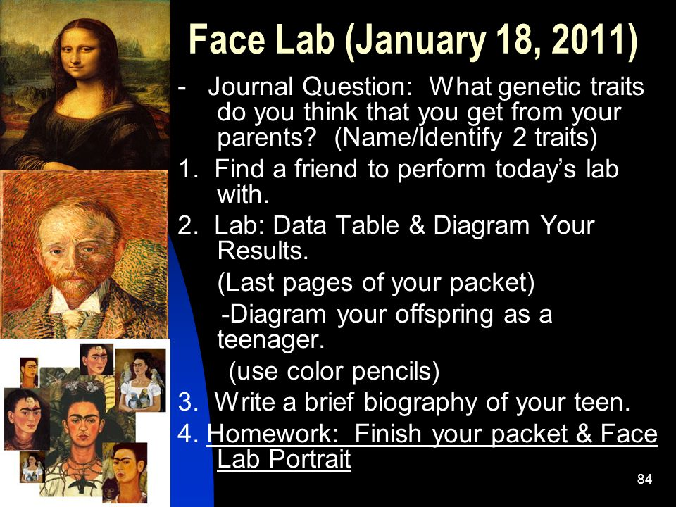 5/11/201584 Face Lab (January 18, 2011) - Journal Question: What genetic traits do you think that you get from your parents.