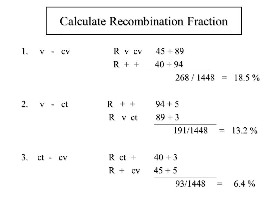 Calculate Recombination Fraction 1.