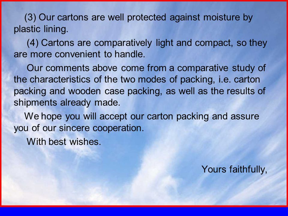 (3) Our cartons are well protected against moisture by plastic lining.