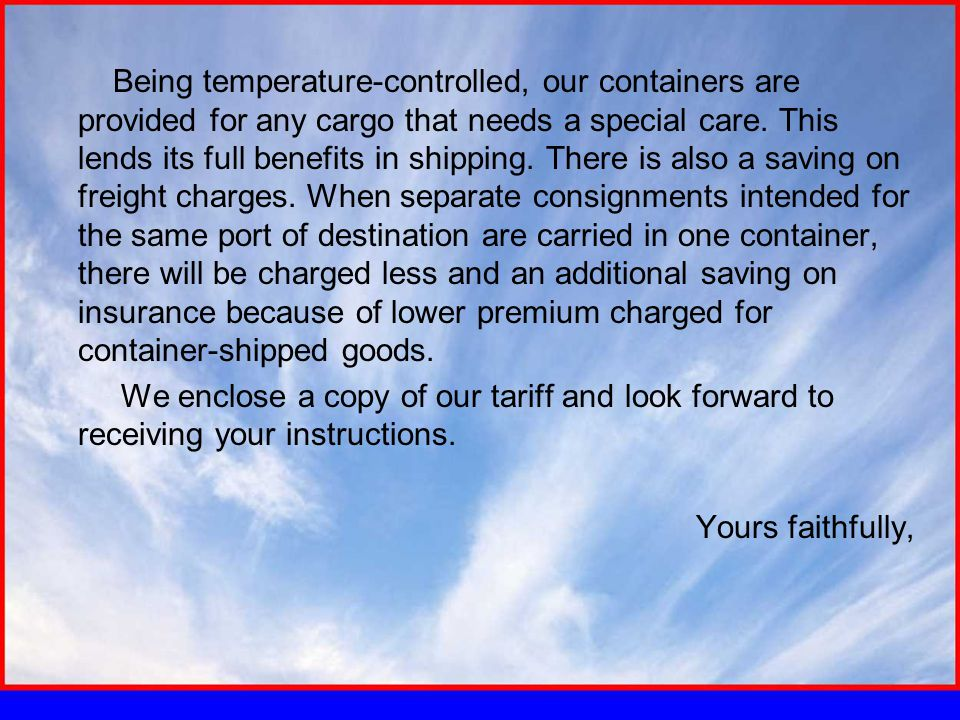 Being temperature-controlled, our containers are provided for any cargo that needs a special care.