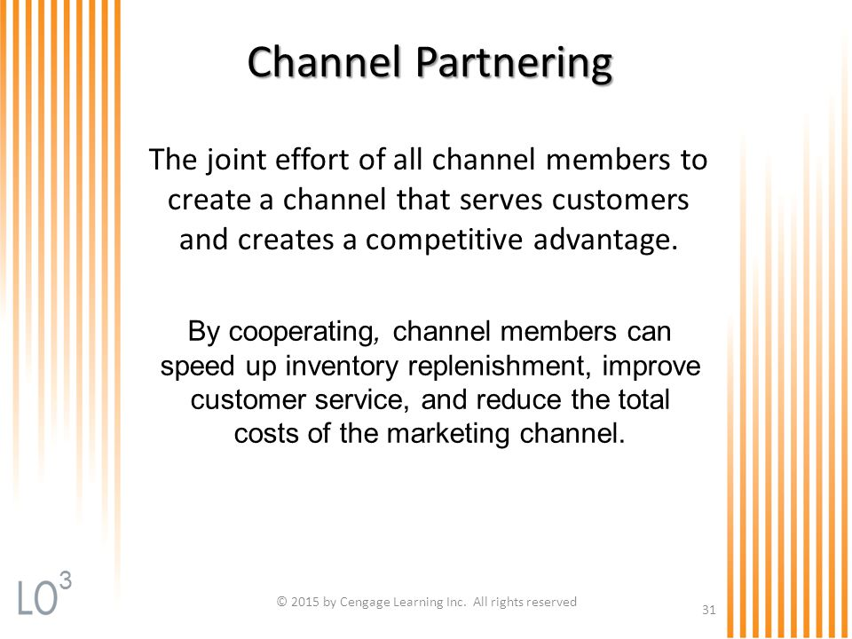 By cooperating, channel members can speed up inventory replenishment, improve customer service, and reduce the total costs of the marketing channel. C