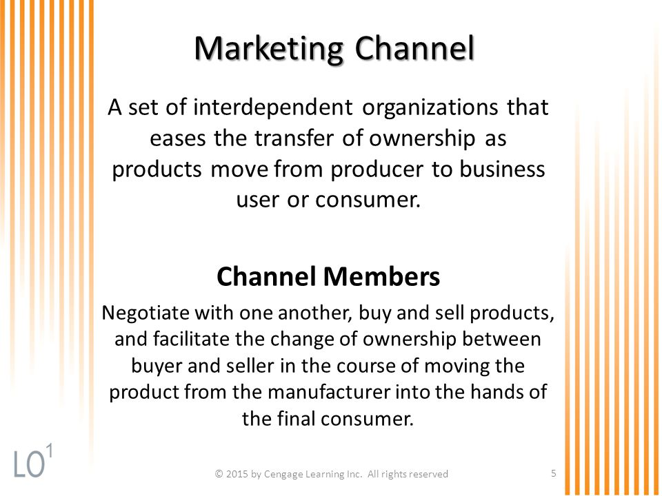 Marketing Channel A set of interdependent organizations that eases the transfer of ownership as products move from producer to business user or consum