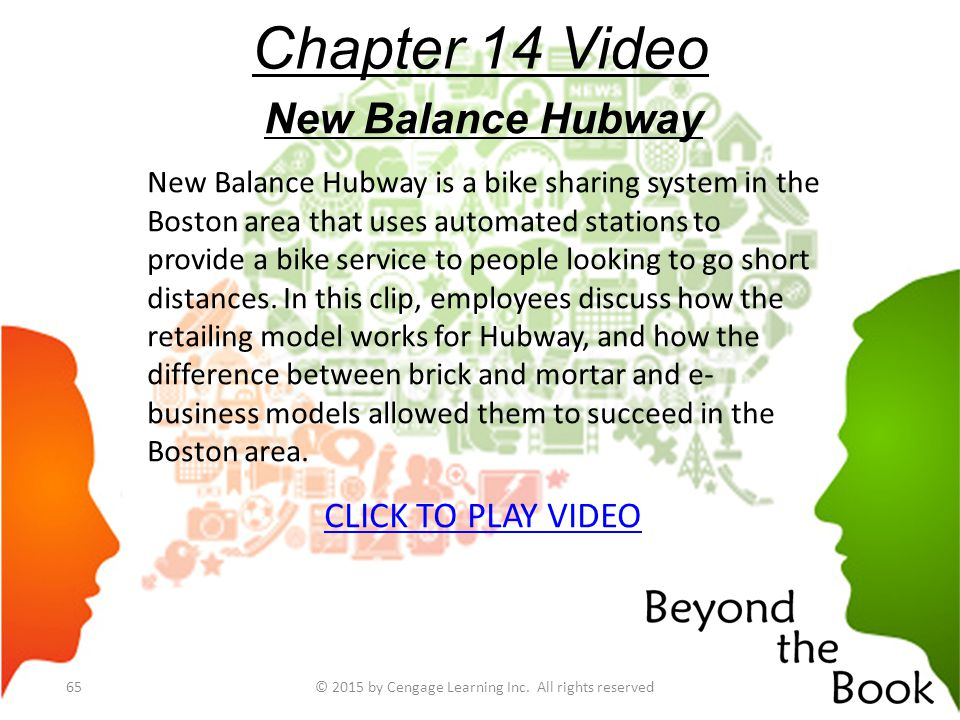Chapter 14 Video New Balance Hubway New Balance Hubway is a bike sharing system in the Boston area that uses automated stations to provide a bike serv