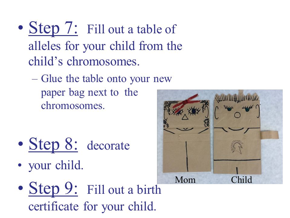 Step 7: Fill out a table of alleles for your child from the child's chromosomes.