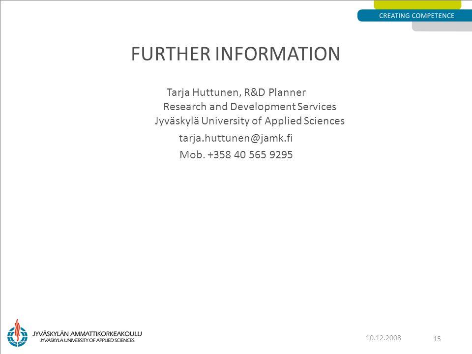 Tarja Huttunen, R&D Planner Research and Development Services Jyväskylä University of Applied Sciences tarja.huttunen@jamk.fi Mob. +358 40 565 9295 FU
