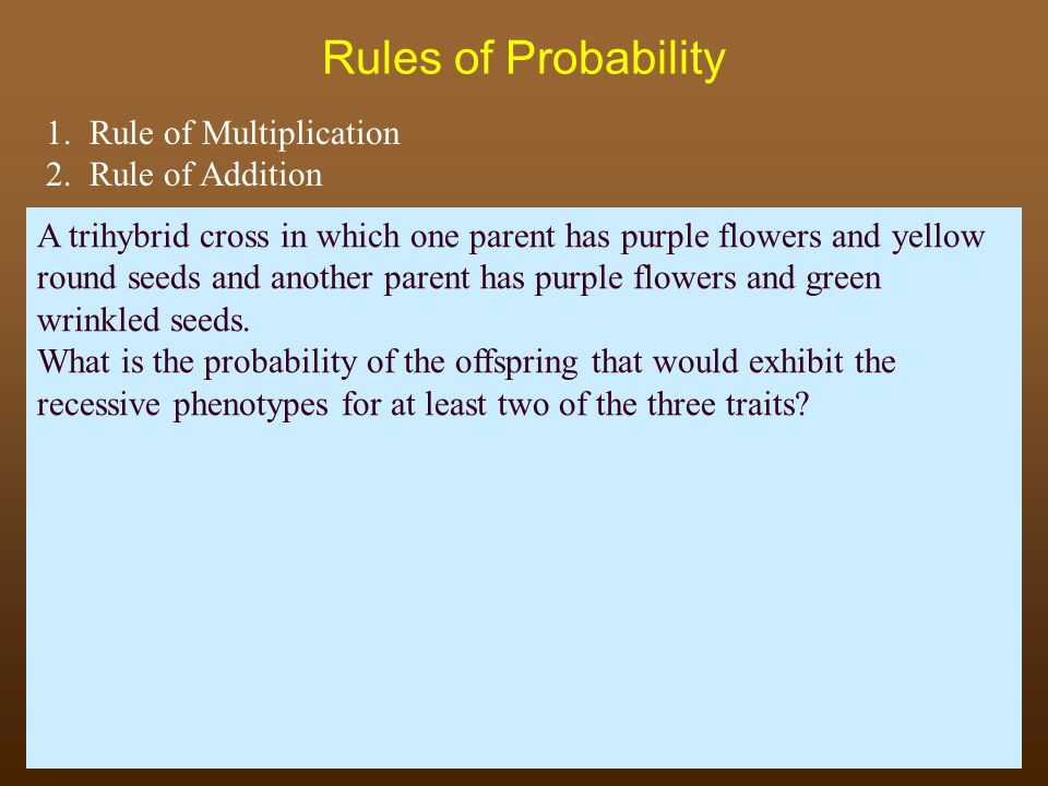 Rules of Probability Raven - Johnson - Biology: 6th Ed.