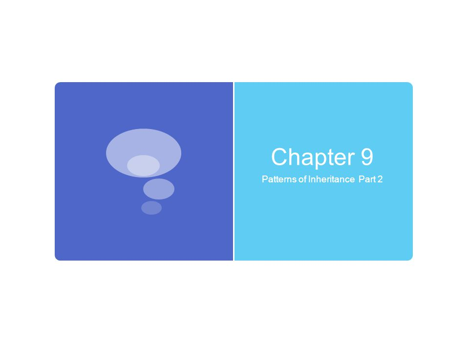 Chapter 9 Patterns of Inheritance Part 2